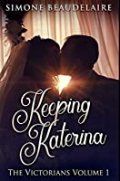 Keeping Katerina: Premium Hardcover Edition