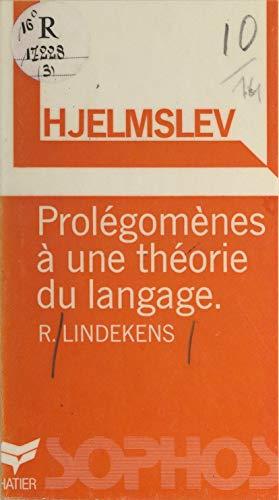 Hjelmslev: Prolégomènes à une théorie du langage (French Edition)