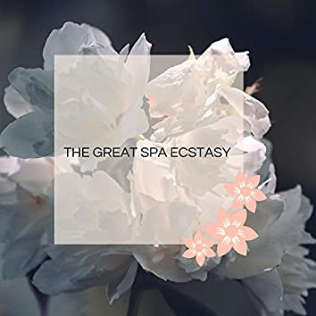 The Great Spa Ecstasy