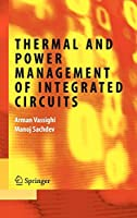 Thermal and Power Management of Integrated Circuits (Integrated Circuits and Systems)