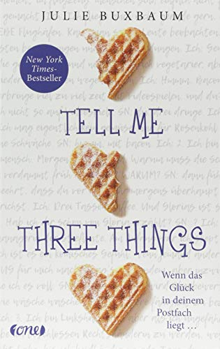 Tell me three things: Wenn das Glück in deinem Postfach liegt ...
