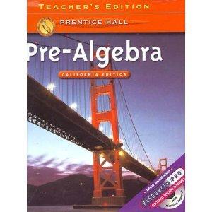 Pre-algebra California Teachers Edition