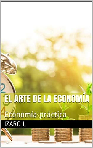 El arte de la economía: Economía práctica