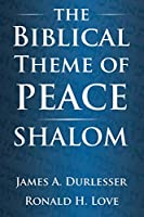 The Biblical Theme of Peace / Shalom