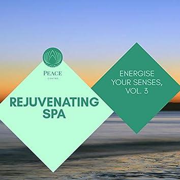 Rejuvenating Spa - Energise Your Senses, Vol. 3