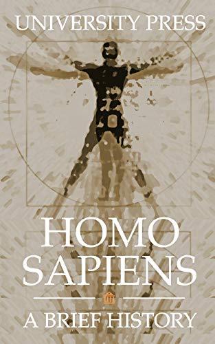 Homo Sapiens: A Brief History