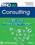 Pro en Consulting - 63 outils - 11 plans d'action