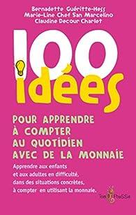 100 idées pour apprendre à compter au quotidien avec de la monnaie par Bernadette Gueritte-Hess