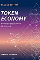 Token Economy: How the Web3 reinvents the Internet: How the Web3 reinvents the Internet