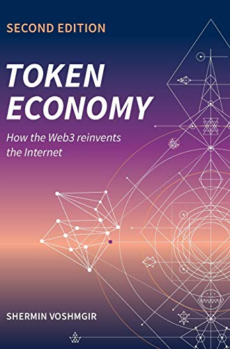 Compare Textbook Prices for Token Economy: How the Web3 reinvents the Internet: How the Web3 reinvents the Internet 2nd ed. Edition ISBN 9783982103846 by Voshmgir, Shermin