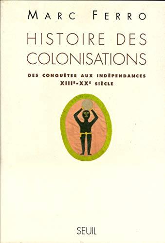 Գաղութացման պատմություն: Նվաճումներից մինչև անկախություն (XNUMX-XNUMX-րդ դար) (ՈՒՀՐԵՖԵՐ)