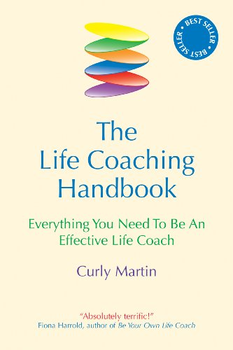 Everything You Need to be an Effective Life Coach The Life Coaching Handbook