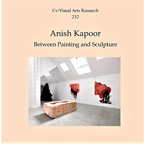 Anish Kapoor: Between Painting and Sculpture audiobook cover art