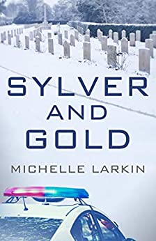 Sylver and Gold by [Michelle Larkin]