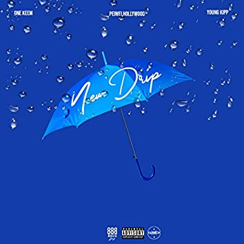 New Drip (feat. Young Kipp & One Keem)