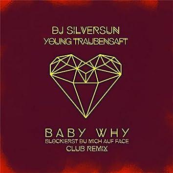 Baby why blockierst du mich auf face (feat. Young Traubensaft) [Club Remix]