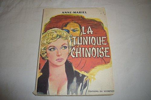 Anne-Mariel. La Tunique chinoise