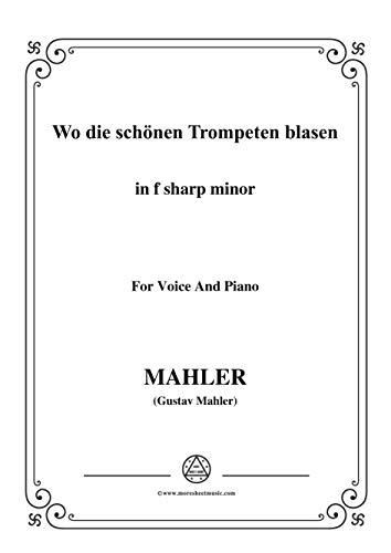 Mahler-Wo die schönen Trompeten blasen in f sharp minor,for Voice and Piano