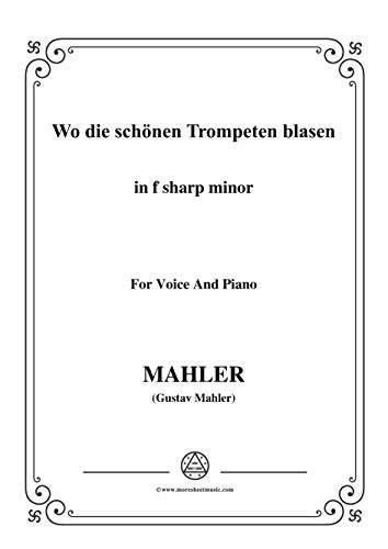 Mahler-Wo die schönen Trompeten blasen in f sharp minor,for Voice and Piano