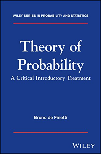 Theory of Probability: A critical introductory treatment (Wiley Series in Probability and Statistics)