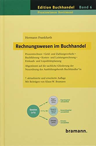 Rechnungswesen im Buchhandel: Prozentrechen   Geld- und Zahlungsverkehr   Buchführung   Kosten- und Leistungsrechnen   Einkaufs- und ... aus dem Jahr 2011 (Edition Buchhandel)