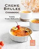 Creme Brulee Cookbook: Trinity Creme...