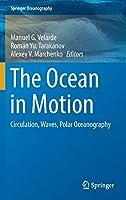 The Ocean in Motion: Circulation, Waves, Polar Oceanography (Springer Oceanography)