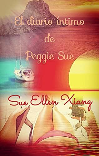 El diario íntimo de Peggie Sue de Sue Ellen Xiang