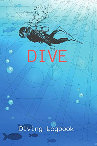 Dive Diving Logbook: Scuba Diving Log Book, for Beginner, Intermediate, and Experienced Divers, Dive Logbook for Training, 109 Dives, 111 pages