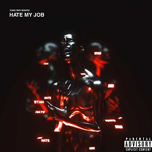 Hate My Job [Explicit]