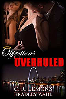 Objections Overruled by [C. R. Lemons, Bradley Wahl, Rouge Publishing, Wing Family Editing]