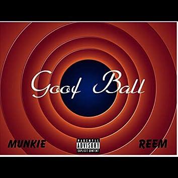 Goof Ball (feat. Reem)