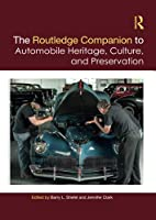 The Routledge Companion to Automobile Heritage, Culture, and Preservation (Routledge Companions)