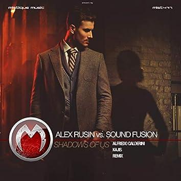 Shadows of Us (Alex Rusin vs. Sound Fusion)