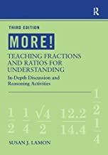 MORE! Teaching Fractions and Ratios for Understanding: In-Depth Discussion and Reasoning Activities