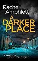A Darker Place (Detective Kay Hunter)