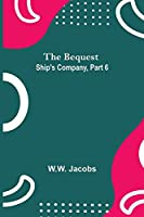 The Bequest; Ship'S Company, Part 6