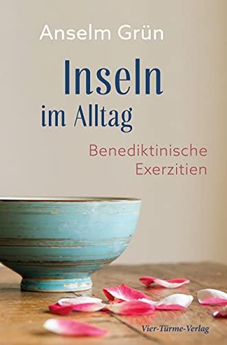 Inseln im Alltag. Benediktinische Exerzitien.