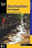 Hiking through History New England: Exploring the Region's Past by Trail