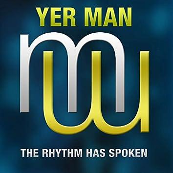 The Rhythm Has Spoken