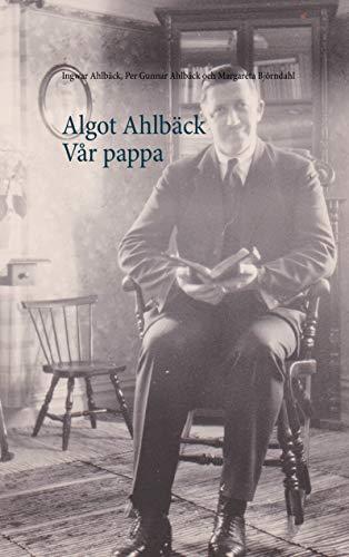 Algot Ahlbäck Vår pappa (Swedish Edition)