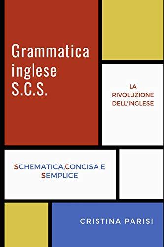 Grammatica Inglese Scs Schematica Concisa E Semplice