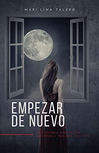 Empezar de nuevo de María Linarejos Talero Álvarez