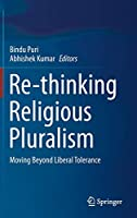 Re-thinking Religious Pluralism: Moving Beyond Liberal Tolerance