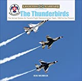 The Thunderbirds: The United States Air Force's Flight Demonstration Team, 1953 to the Present (Legends of Warfare: Aviation)