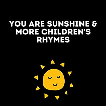 You Are Sunshine & More Children's Rhymes