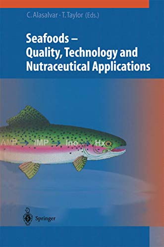 Seafoods - Technology, Quality And Nutraceutical Applications: Quality, Technology and Nutraceutical Applications