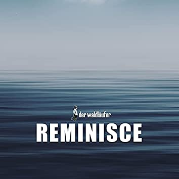 Reminisce (Revisited)