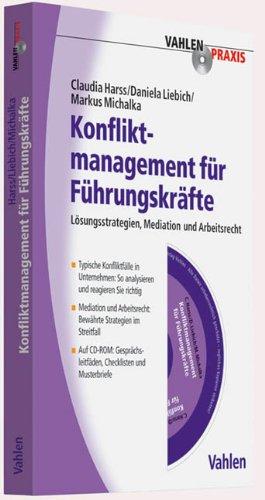 Konfliktmanagement für Führungskräfte: Lösungsstrategien, Mediation, Arbeitsrecht: Lösungsstrategien, Mediation und Arbeitsrecht