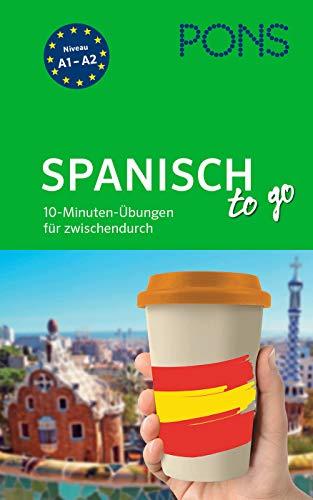 PONS Spanisch-Übungen to go: 10-Minuten-Übungen für zwischendurch (PONS Übungen to go)